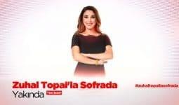Zuhal Topal'la Sofrada Yeni Sezon Ne Zaman Başlayacak? 2019 2020