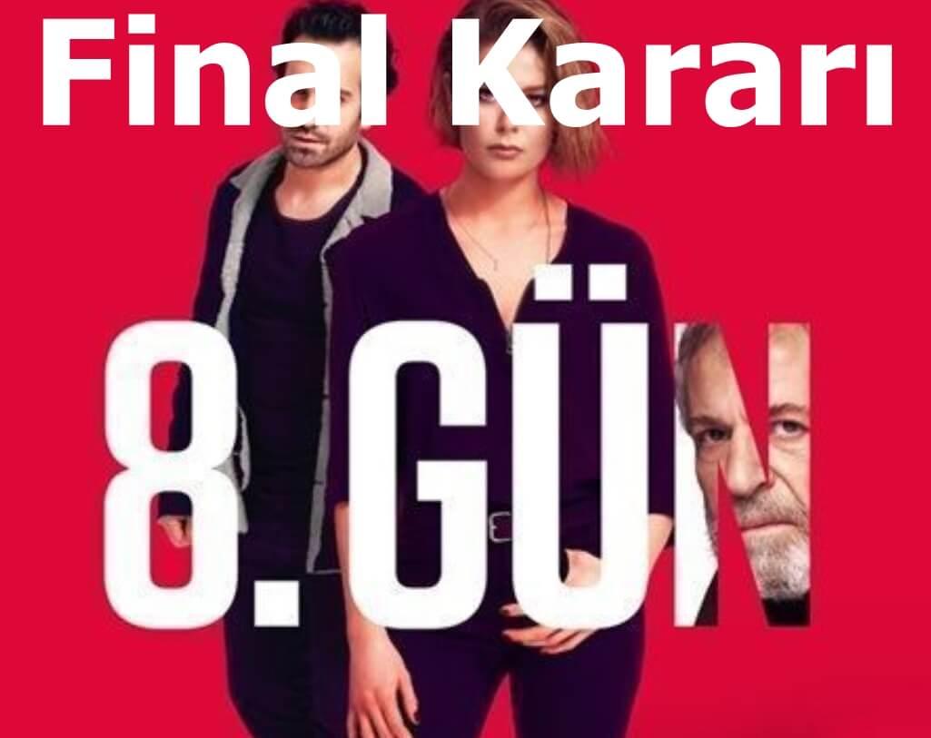 8. gün final