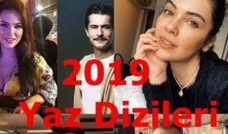 2019 Yaz Dizileri Listesi